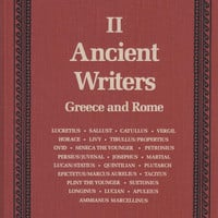 Ancient Writers volume II Greece and Rome Lucretius to Ammianus Marcellinus