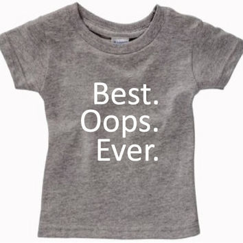 Infant Clothing - Best Oops Ever T-Shirt - Children (6 - 18 Months)