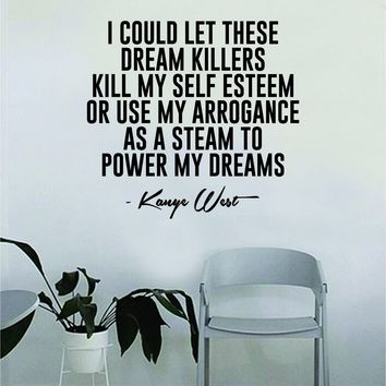 Power My Dreams Kanye Quote Wall Decal Decor Decoration Bedroom Sticker Room Art Vinyl Rap Hip Hop Lyrics Music Inspirational Yeezy