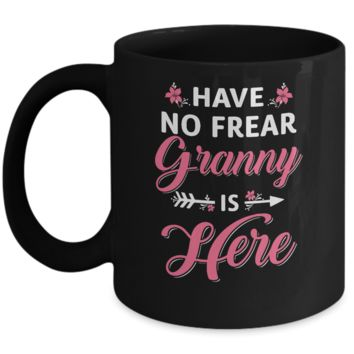 Have No Fear Granny Is Here Mother's Day Gift Mug