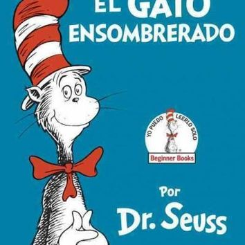 El gato ensombrerado / The Cat in the Hat (SPANISH): Beginner Books