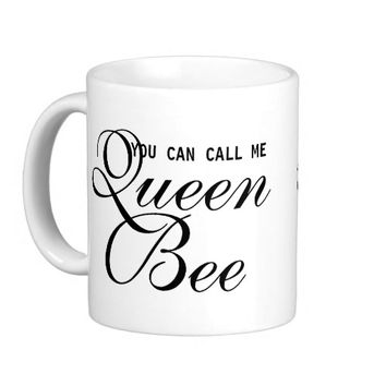 Funny You Can Call Me Queen Bee hipster chic Coffee Mug