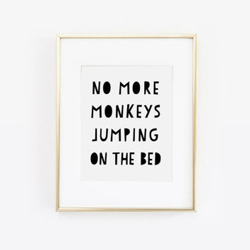 No More Monkeys Jumping On The Bed, Playroom Decor, Childrens Print, Nursery Print, Kids Art, Kids Room Print, Printable Art