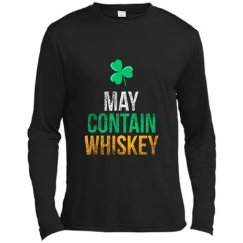 May Contain Whiskey Funny Irish Whiskey Lover  Long Sleeve Moisture Absorbing Shirt