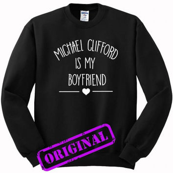 Michael Clifford Is My Boyfriend for sweater black, sweatshirt black unisex adult