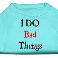 I Do Bad Things Screen Print Shirts Aqua M (12)