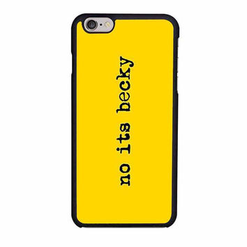 taylor swift no its becky iphone 6 6s 4 4s 5 5s 5c cases