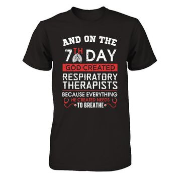 And On The 7th Day God Created Respiratory Therapists T-shirt Unisex
