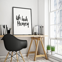 UH HUH HONEY,Kanye West,Women Gifts,Gift For Her,Gift for Husband,Gift Darling,Watercolor Print,Typography Print,Quote Print,Bedroom Decor