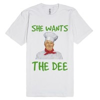 She Wants The Dee-Unisex White T-Shirt