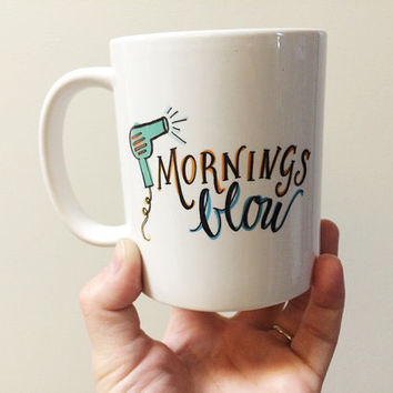 Hairstylist Hairdresser Mornings Blow Dry Bar Hairdryer Funny Coffee Illustrated Mug Standard Handmade 11oz