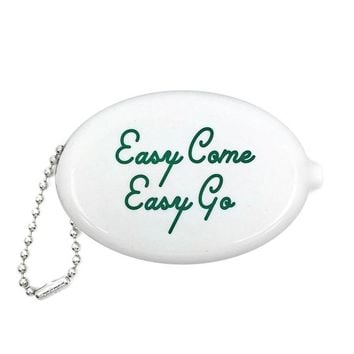 Easy Come Easy Go Coin Pouch