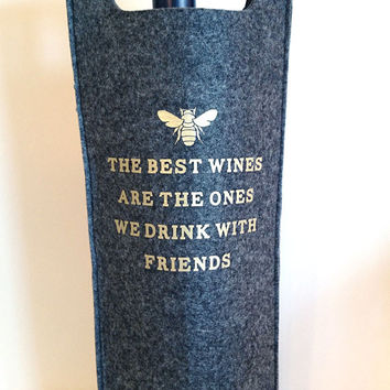 Gifts for Friends, The Best Wines are the Ones We Drink with Friends, Wine Tote Bag