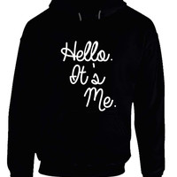 Adele Hello Quote It Is Me Hoodie