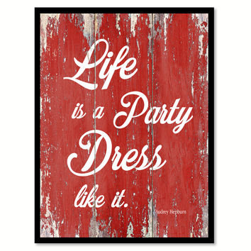 Life Is A Party Dress Like It Audrey Hepburn Quote Saying Framed Canvas Print Gift Ideas Home Decor Wall Art 121666 Red