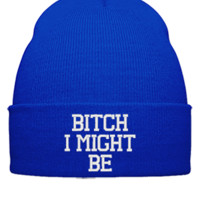 BICTH I MIGHT BE  - Beanie Cuffed Knit Cap