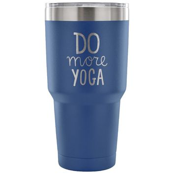 xx Do More Yoga 30 oz Tumbler - Travel Cup, Coffee Mug