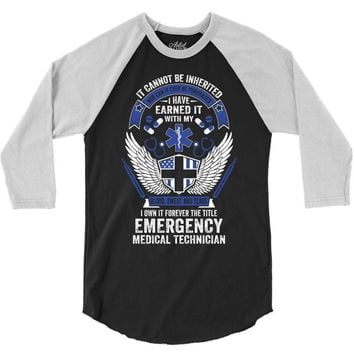Forever The Title Emergency Medical Technician 3/4 Sleeve Shirt