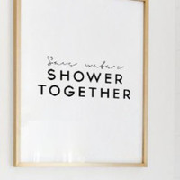 Save Water - Shower Together - Printable Bathroom Wall Decor - Bathroom Wall Art - Bathroom Print - Bathroom Poster - Bathroom Art -