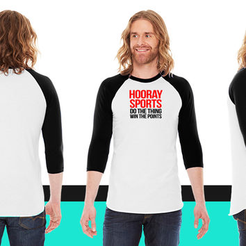 Hooray Sports Do the thing Win the points American Apparel Unisex 3/4 Sleeve T-Shirt