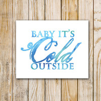 Baby It's Cold Outside - 10 x 8 Digital Download - Watercolor Music Quote - Winter Print - Printable