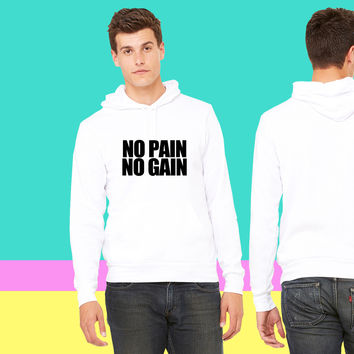 No Pain No Gain sweatshirt hoodiee