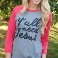 Y'all Need Jesus Baseball Tee