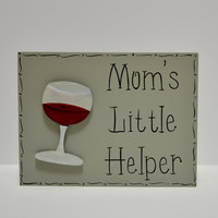 "Hand Painted Wooden Gray Funny Wine Sign / Funny Mother's Day Sign, ""Mom's Little Helper"""