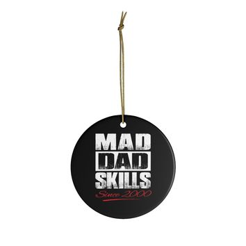 Ceramic Ornaments For Dad - Mad Dad Skills 2000 Ornament Holiday Gift For Fathers