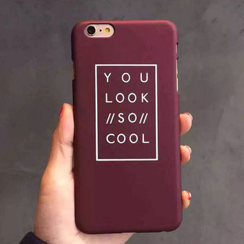 "Letter ""YOU LOOK SO COOL""mobile phone case for iphone 5 5s SE 6 6s 6plus 6s plus + Free Shipping+ Free Gift Box"