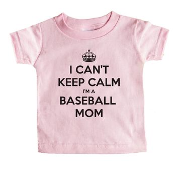 I Can't Keep Calm I'm A Baseball Mom Baby Tee