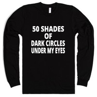 50 Shades Of Dark Circles Under My Eyes (Black)-Black T-Shirt