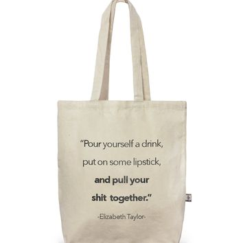 Tote- Pour Yourself A Drink