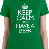 St Patrick's Day Keep Calm and Have a Beer T-shirt Women's T Shirt Wife Gift Girlfriend Gift Ireland Gift Irish Gift Shirt