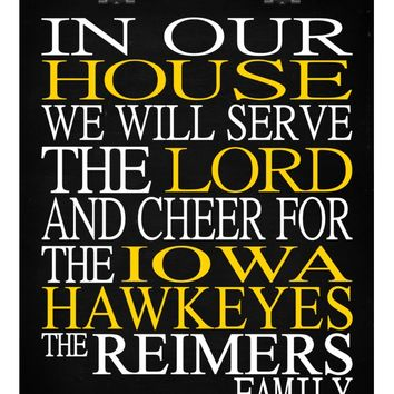 In Our House We Will Serve The Lord And Cheer for The Iowa Hawkeyes Personalized Christian Print - sports art - multiple sizes