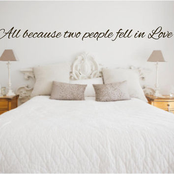 Wall Quotes Vinyl Decal, All because two people fell in love