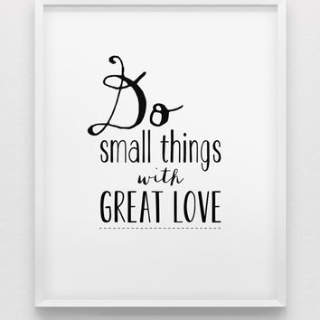do small things with great love print // inspirational print // black and white home decor print //  motivational modern wall art