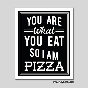 Pizza Art Print   You Are What You Eat