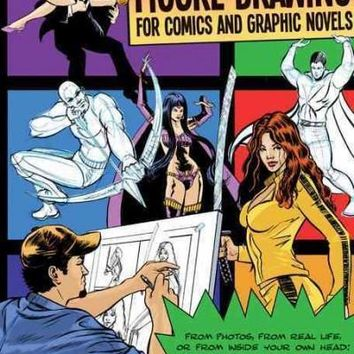 The Complete Guide to Figure Drawing for Comics and Graphic Novels