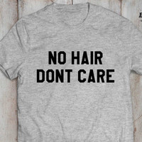 No hair dont care shirt, No hair dont care t-shirt, 100% cotton, Funny dad gift, father gift, dad gift, UNISEX