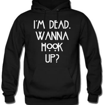 I'm dead. Wanna hook up Hoodie