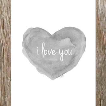 I Love You Valentine, 5x7 Gray Watercolor Art Print, Gender Neutral Nursery Art, Black and White Art, Gray Nursery Decor, Charcoal Art, Love