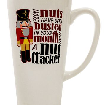 More Nuts Busted - Your Mouth 16 Ounce Conical Latte Coffee Mug by TooLoud