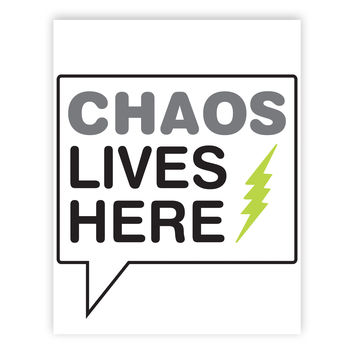 Canvas or Print, Chaos Lives Here Text Bubble, Whimsical Art