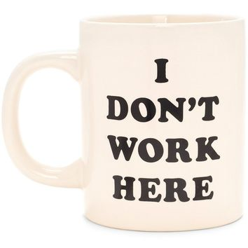 I Don't Work Here Ceramic Coffee Mug by Bando