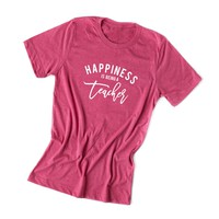 Happiness is Being a Teacher Tee