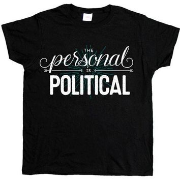 The Personal Is Political -- Women's T-Shirt