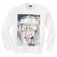Aint No Follow Back Girl Sweatshirt