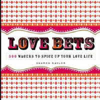 Love Bets: 300 Wagers to Spice Up Your Love Life (Paperback)