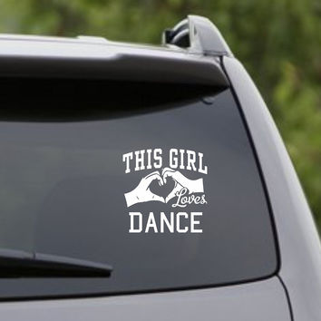 This Girl Loves Dance Decal Sticker Car Window Truck Laptop
